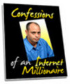 Thumbnail Confessions Of An Internet Millionaire
