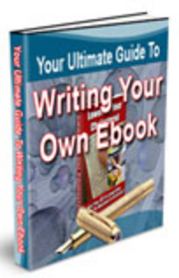 Product picture Your Ultimate Guide To Writing Your Own eBooks